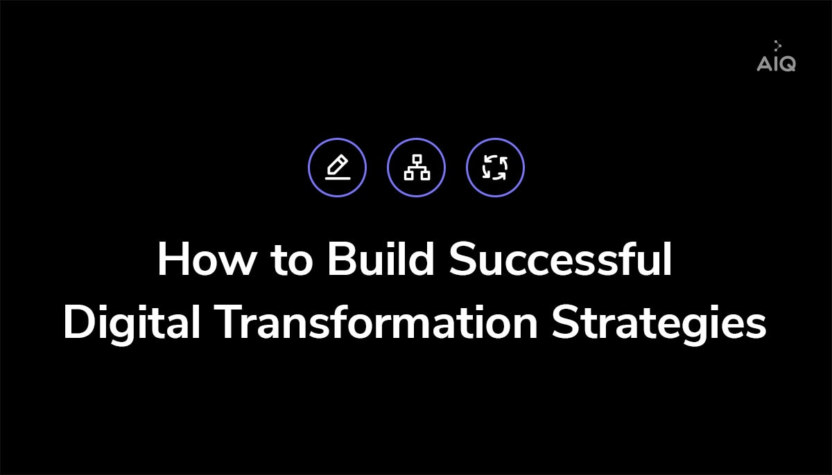 Build a successful digital transformation strategy
